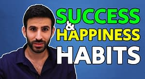 6 Habits for Success and Happiness