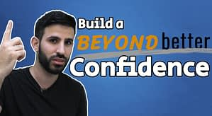 Build a BEYOND better self-confidence